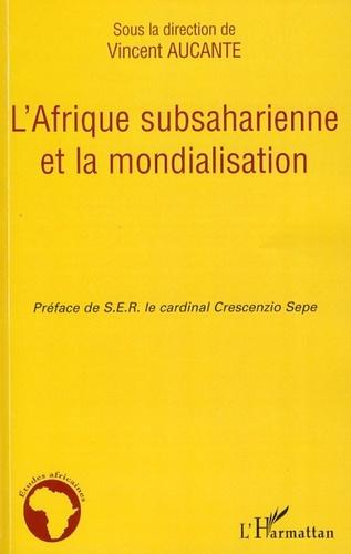 Vincent Aucante - L'Afrique subsaharienne et la mondialisation.