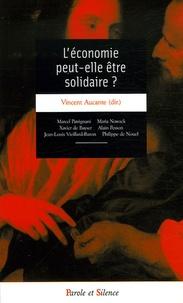 Vincent Aucante et Alain Pesson - L'économie peut-elle être solidaire ?.