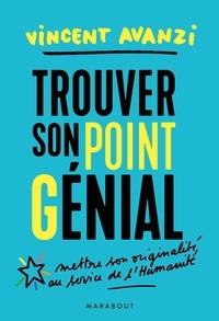 Vincent Avanzi - Trouver son point G-énial - Trouver sa juste place dans le monde entre réalisation et contribution.