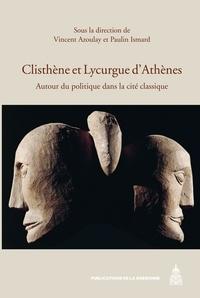 Vincent Azoulay et Paulin Ismard - Clisthène et Lycurgue d'Athènes - Autour du politique dans la cité classique.