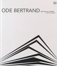 Vincent Baby et Evelyne de Montaudoüin - Ode Bertrand - Oeuvres sur papier.