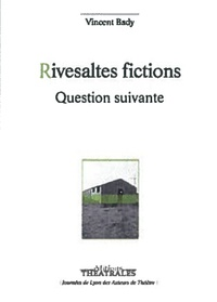 Vincent Bady - Rivesaltes fictions / Question suivante.