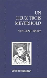 Vincent Bady - Un deux trois Meyerhold.