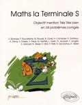 Vincent Bansaye et Farouk Boucekkine - Maths la Terminale S - Objectif mention très très bien en 24 problèmes corrigés.