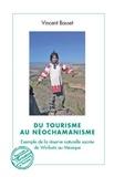 Vincent Basset - Du tourisme au néochamanisme - Exemple de la réserve naturelle sacrée de Wirikuta au Mexique.