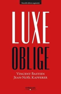 Vincent Bastien et Jean-Noël Kapferer - Luxe oblige.