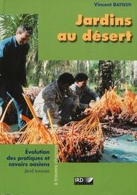 Vincent Battesti - Jardins au désert - Evolution des pratiques et savoirs oasiens, Jérid tunisien.