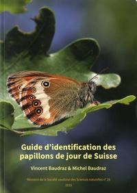 Vincent Baudraz et Michel Baudraz - Guide d'identification des papillons de jour de Suisse.