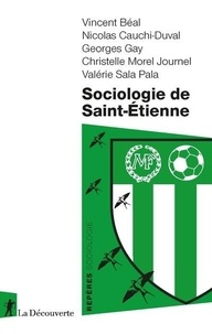 Vincent Béal et Nicolas Cauchi-Duval - Sociologie de Saint-Etienne.