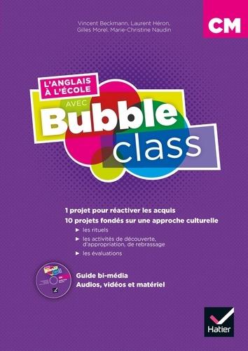 Vincent Beckmann et Laurent Héron - L'anglais à l'école avec Bubble class CM - Guide bi-média. 1 Cédérom