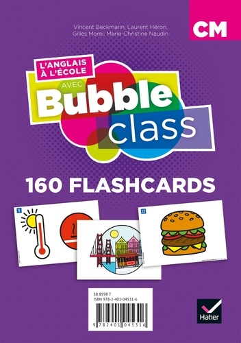 Vincent Beckmann et Laurent Héron - L'anglais à l'école avec Bubble class CM - 160 flashcards.