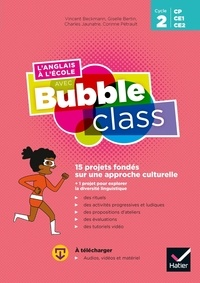Vincent Beckmann et Giselle Bertin - L'anglais à l'école avec Bubble class Cycle 2.