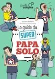 Vincent Bekaert - Le guide du super papa solo.