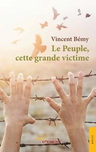 Vincent Bémy - Le Peuple, cette grande victime.