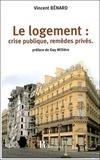 Vincent Bénard - Le logement : crise publique, remèdes privés.