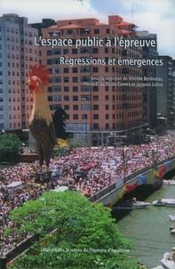 Vincent Berdoulay - L'espace public à l'épreuve - Régressions et émergences.
