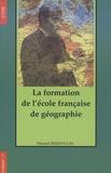 Vincent Berdoulay - La formation de l'école française de géographie (1870-1914).