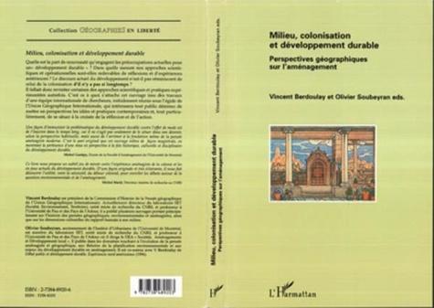 Vincent Berdoulay et Olivier Soubeyran - Milieu, colonisation et développement durable. - Perspectives géographiques sur l'aménagement.