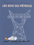 Vincent Bergier et Laurent Kling - Les rois du pétrole.