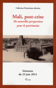 Vincent Berjot et Wanda Diebolt - Mali, post-crise - De nouvelles perspectives pour le patrimoine, Séminaire du 23 juin 2014.