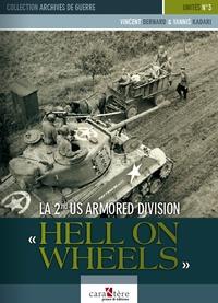 "Vincent Bernard et Yannis Kadari - La 2nd US Armored Division - ""Hell on Wheels""."