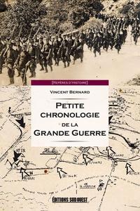 Vincent Bernard - Petite chronologie de la Grande Guerre.