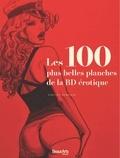 Vincent Bernière - Les 100 plus belles planches de la BD érotique.