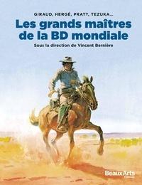 Vincent Bernière - Les grands maîtres de la BD mondiale - Giraud, Hergé, Pratt, Tezuka....
