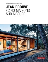 Vincent Bertaud du Chazaud et Manuel Bougot - Jean Prouvé / Cinq maisons sur mesure.