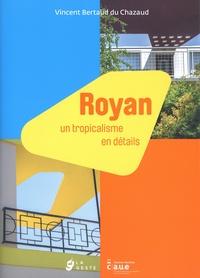 Vincent Bertaud du Chazaud - Royan - Un tropicalisme en détails.
