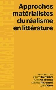 Vincent Berthelier et Anaïs Goudmand - Approches matérialistes du réalisme en littérature.