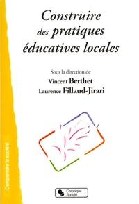 Vincent Berthet et Laurence Fillaud-Jirari - Construire des pratiques éducatives locales.