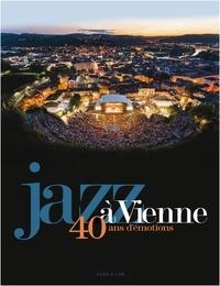 Vincent Bessières - Jazz à Vienne - 40 ans d'émotions.