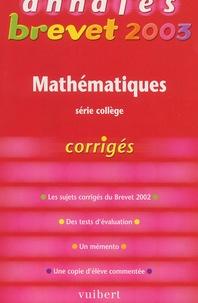 Mathématiques série collège Annales Brevet 2003. Corrigés.pdf