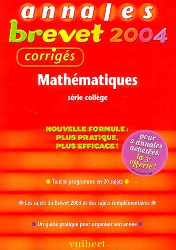 Vincent Biasoni - Mathématiques série collège - Annales 2004, corrigés.
