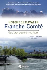Vincent Bichet et Emmanuel Garnier - Histoire du climat en Franche-Comté - Du Jurassique à nos jours.
