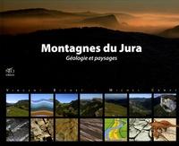 Vincent Bichet et Michel Campy - Montagnes du Jura - Géologie et paysages.