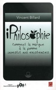 Vincent Billard - iPhilosophie - Comment la marque à la pomme investit nos existences.