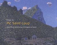 Vincent Bioulès et Benoît Garrone - Eloge du Pic Saint-Loup.