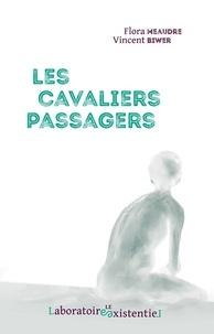 Vincent Biwer et Flora Meaudre - Les cavaliers passagers.