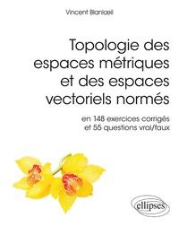 Deedr.fr Topologie des espaces métriques et des espaces vectoriels normés - En 148 exercices corrigés et 554 questions vrai/faux Image