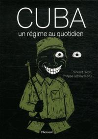 Vincent Bloch et Philippe Létrilliart - Cuba, un régime au quotidien.