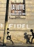 Vincent Bloch - La lutte - Cuba après l'effondrement de l'URSS.