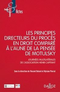 Vincent Bolard et Myriam Pierrat - Les principes directeurs du procès civil en droit comparé à l'aune de la pensée de Motulsky - Journées multilatérales de l'association Henri Capitant.