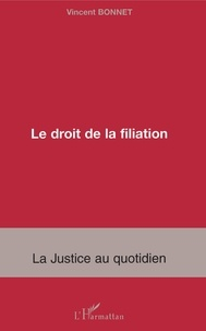 Vincent Bonnet - Le droit de la filiation.