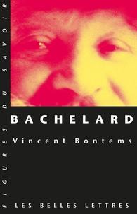 Vincent Bontems - Bachelard.