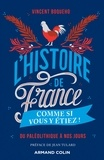 Vincent Boqueho et Jean Tulard - L'Histoire de France comme si vous y étiez ! - Du paléolithique à nos jours.