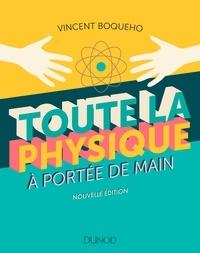 Vincent Boqueho - Toute la physique à portée de main - 3e éd..