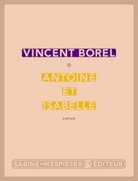 Vincent Borel - Antoine et Isabelle.