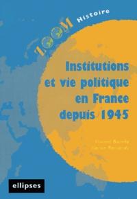 Vincent Borella et Karine Ramondy - Institutions et vie politique en France depuis 1945.